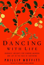 Dancing With Life: Buddhist Insights for Finding Meaning and Joy in the Face of