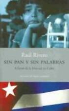 Sin pan y sin palabras / Without Bread and Without Words: A Favor De La Libertad