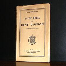Paul Chacornac - La vie simple de René Guénon / Ed. Traditionnelles 1958