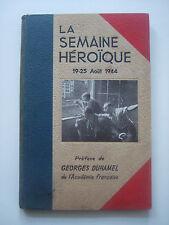 DUHAMEL Georges - La Semaine Héroïque 19-25 août 1945 - EO Doisneau, Zuber...