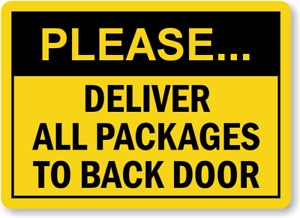 PLEASE DELIVER ALL PAKAGES TO BACK DOOR Metal Aluminium Plaque Sign HouseOffice