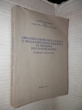 ORGANIZZAZIONE DELLA SCUOLA E PROGRAMMAZIONE EDUCATIVA IN PRESENZA DELL HANDICAP
