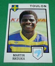 N°306 MARTIN NKOUKA SPORTING CLUB TOULON MAYOL PANINI FOOTBALL 85 1984-1985