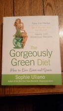 The Gorgeously Green Diet : How to Live Lean and Green by Sophie Uliano (2009, …