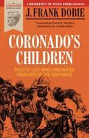 Coronado's Children: Tales of Lost Mines and Buried Treasures of the Southwest (