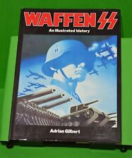 WAFFEN SS an Illustrated History by Adrian Gilbert