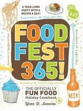 FoodFest 365!: The Officially Fun Food Holiday Cookbook Lemoine, Yvan Paperback