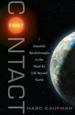 First Contact: Scientific Breakthroughs in the Hunt for Life Beyond Earth, Kaufm