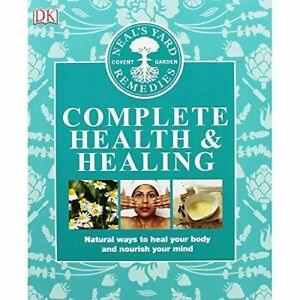 DK Neals Yard - Complete Health And Healing Book The Cheap Fast Free Post