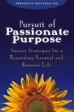 Pursuit of Passionate Purpose: Success Strategies for a Rewarding-ExLibrary