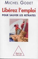 LIBEREZ L'EMPLOI POUR SAUVER LES RETRAITES - M. GODET - FAITS DE SOCIETE - JACOB