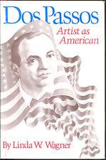 Dos Passos: Artist as American by Linda W. Wagner-HC/DJ-1979
