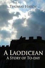 A Laodicean: a Story of To-Day by Thomas Hardy (2016, Paperback)