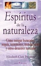 Espiritus de la Naturaleza : Como Mitigar Huracanes, Sequia, Terremotos,...