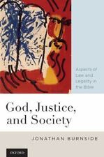God, Justice, and Society : Aspects of Law and Legality in the Bible by...