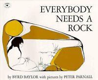 Everybody Needs a Rock, Paperback by Baylor, Byrd; Parnall, Peter (ILT), Bran...