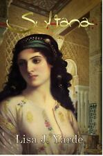 Sultana : A Novel of Moorish Spain by Lisa J. Yarde (2013, Paperback)