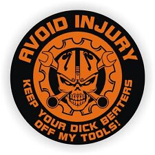 Keep Your D**k Beaters Off My Tools Hard Hat Decal  Mechanic Toolbox Sticker