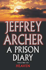 Prison Diary: Heaven v. 3, Archer, Jeffrey, Used; Acceptable Book
