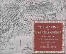 The Making of Urban America. A History of City Planning in the United States