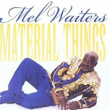 Mel Waiters - Material Things - New Factory Sealed CD