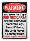 """Warning: """"Red Neck Area"""" Hunting Gun Humor FUNNY SOUTHERN MANCAVE Outdoor Sign"""