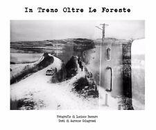 """""""In Treno Oltre Le Foreste"""" Libro fotografico e di testo_Transilvania Romania"""