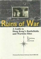 Ruins of war: A guide to Hong Kong's battlefields and wartime sites by Keung, K