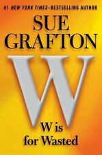 W Is for Wasted-Sue Grafton-Kinsey Millhone novel #23-hardcover/dust jacket