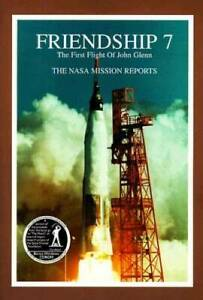 Friendship 7: The NASA Mission Reports: Apogee Books Space Series 3 - GOOD