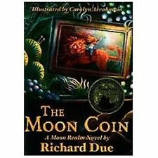 The Moon Coin (The Moon Realm Series, Book 1) Richard Due Paperback