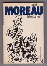 Marcel Moreau LE BORD DE MORT couv. de Jean Dubuffet EO