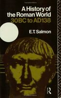 History of the Roman World from 30 B. C. to A. D. 138 Paperback E. T. Salmon
