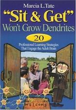 """""""Sit and Get"""" Won't Grow Dendrites: 20 Professional Learning-ExLibrary"""