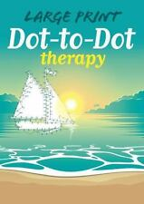 Large Print Dot-To-Dot Therapy (Paperback or Softback)