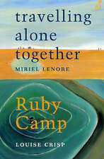 NEW Travelling Alone Together /Ruby Camp by Miriel Lenore