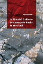 A Pictorial Guide to Metamorphic Rocks in the Field by Kurt T. Hollocher (Paperback, 2014)