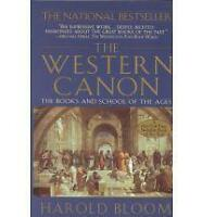 The Western Canon : The Books and School of the Ages by Harold Bloom (1995,...