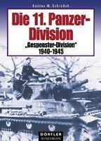 """Die 11. PANZER-DIVISION """"GESPENSTER-DIVISION"""" 1940-1945 G. Schrodek / NEU"""