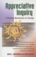 Appreciative Inquiry : A Positive Revolution in Change by David L....