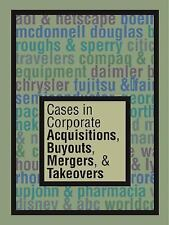 Cases in Corporate Acquisitions, Buyouts, Mergers and Takeovers (US Hardcover)
