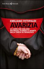 Fittipaldi Avarizia Le carte che svelano ricchezza, scandali e segreti