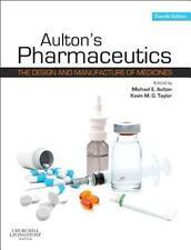 Aulton's Pharmaceutics: The Design and Manufacture of Medicines, 4th ed.