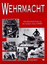 Wehrmacht The Illustrated History of the German Army in WWII Dr. John Pimlott