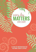 Every Day Matters Pocket 2018 Diary: A Year of Inspiration for the Mind, Body…