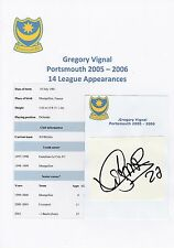GREGORY VIGNAL PORTSMOUTH 2005-2006 ORIGINAL HAND SIGNED CUTTING/CARD