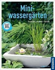 Miniwassergärten (Mein Garten) - Gestalten Pflanzen Pflegen - Mein Garten D ...