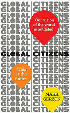 Global Citizens: How our vision of the world is outdated, and what we can do abo