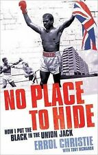 No Place to Hide: How I Put the Black in the Union Jack by Errol Christie, Tony
