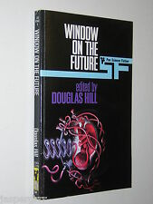 1970. WINDOW ON THE FUTURE. ED BY DOUGLAS HILL 1st PAN BOOKS ED. SCIENCE FICTION